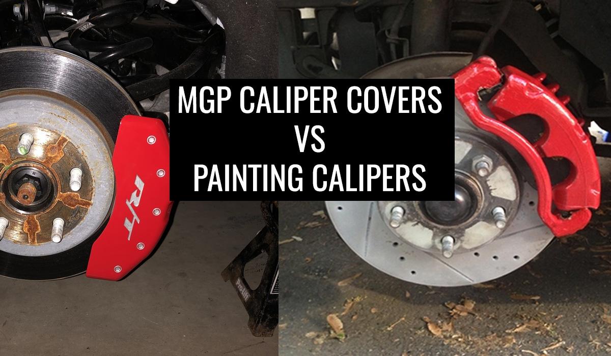 MGP Caliper Covers vs Painting Calipers